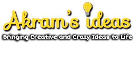 Akram's Ideas : Bringing Creative and Crazy Ideas to Life