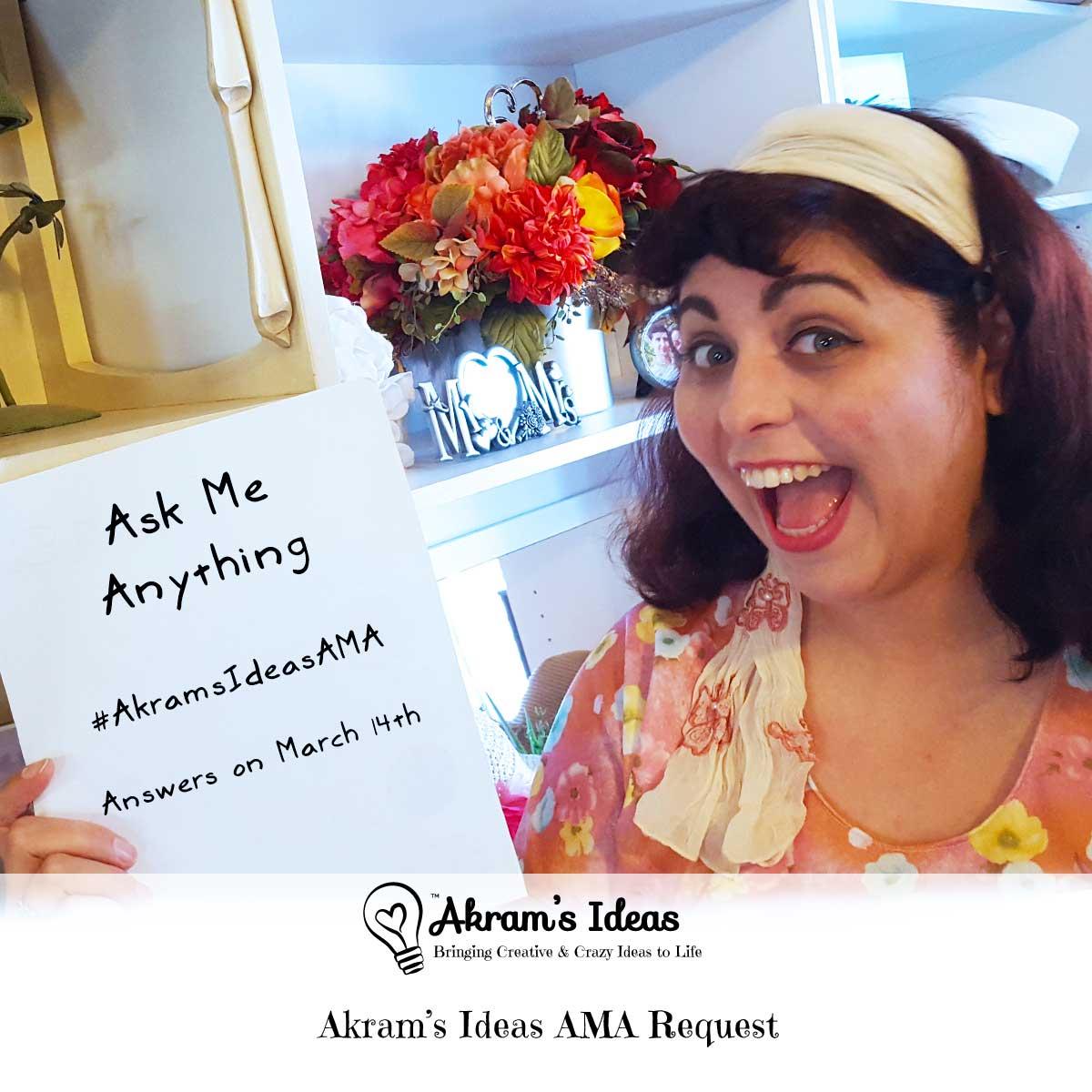 Akram's Ideas: AMA Request