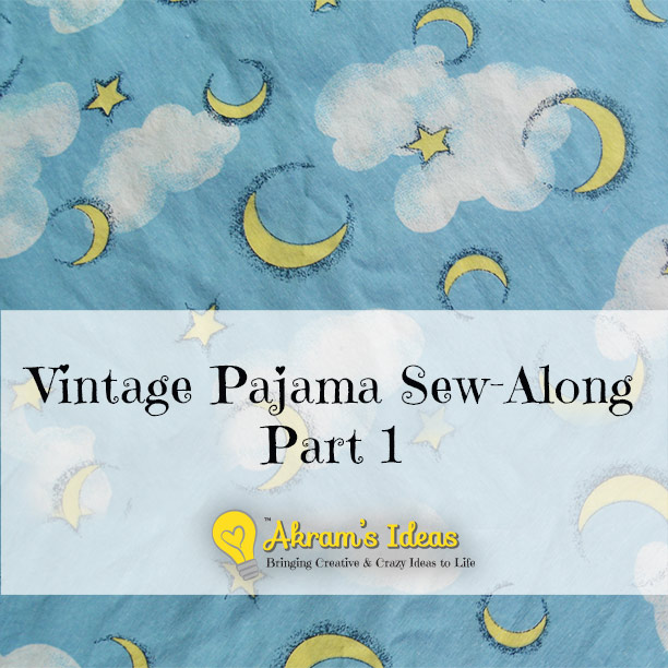 Vintage Pajama Sew-along Part 1