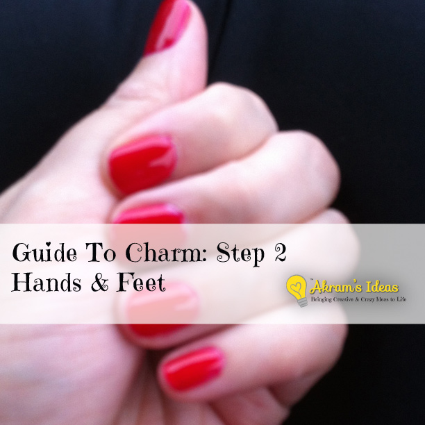 Guide To Charm: Step 2 Hands & Feet